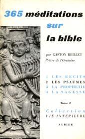 365 Meditations Sur La Bible Pour Tous Les Joursde L'Annee - Volume 2 - Tome 2 : Poemes, Meditations De 92 0 183 - Couverture - Format classique