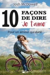 10 façons de dire « je t'aime » ; pour un amour qui dure - Couverture - Format classique