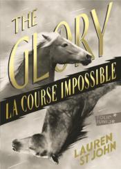 The glory ; la course impossible - Couverture - Format classique