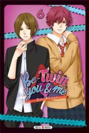 Be-twin you & me T.6 - Couverture - Format classique