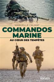 Commandos marine ; au coeur des tempêtes - Couverture - Format classique