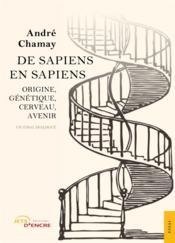 De sapiens en sapiens ; origine, génétique, cerveau, avenir - Couverture - Format classique