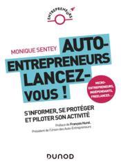 Auto-entrepreneurs, lancez-vous ; s'informer, se protéger et piloter son activité - Couverture - Format classique