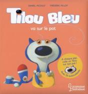 Tilou Bleu va sur le pot - Couverture - Format classique