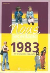 Nous, les enfants de ; 1983 ; de la naissance à l'âge adulte - Couverture - Format classique