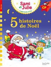 J'apprends à lire avec Sami et Julie ; 5 histoires de Noël - Couverture - Format classique