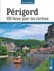 Périgord ; 100 lieux pour les curieux - Couverture - Format classique