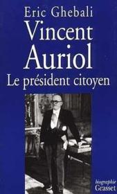 Vincent auriol, le president citoyen - Couverture - Format classique