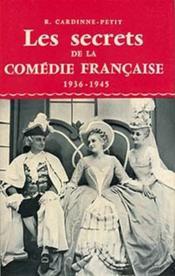 Les secrets de la Comédie Française ; 1936-1945 - Couverture - Format classique