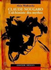 Claude Nougaro L'Alchimiste Des Mythes - Couverture - Format classique