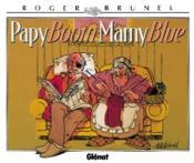 Brunel t.6 ; papy boom, mamy blue - Couverture - Format classique