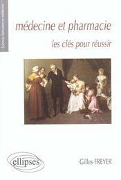 Medecine Et Pharmacie Les Cles Pour Reussir - Intérieur - Format classique