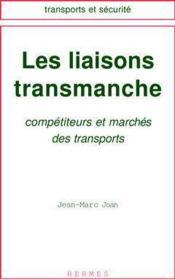 Les liaisons transmanche competiteurs et marches des transports - Couverture - Format classique