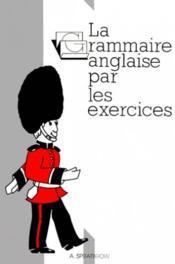 Grammaire anglaise par les exercices - Couverture - Format classique