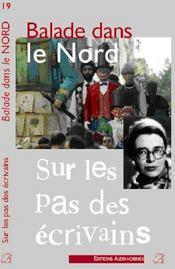 Balade dans le Nord ; sur les pas des écrivains (2e édition) - Intérieur - Format classique