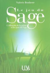 Le Jeu Du Sage. L'Efficacite De La Priere Et Jeux De L'Ego - Couverture - Format classique