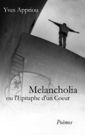 Melancholia ; l'épitaphe d'un coeur - Couverture - Format classique