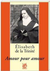 Elisabeth de la trinité ; amour pour amour - Couverture - Format classique