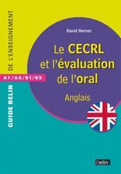 GUIDE BELIN DE L'ENSEIGNEMENT ; le CECRL et l'évaluation de l'oral ; A1, A2, B1, B2 - Couverture - Format classique