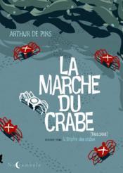 La marche du crabe t.2 ; l'empire des crabes - Couverture - Format classique