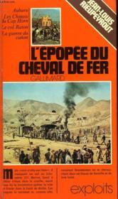 L'Epopee Du Cheval De Fer. Collection : Exploits. - Couverture - Format classique