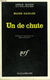 Un De Chute. Collection : Serie Noire N° 1386 - Couverture - Format classique