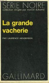 Collection : Serie Noire N° 1547 La Grande Vacherie - Couverture - Format classique