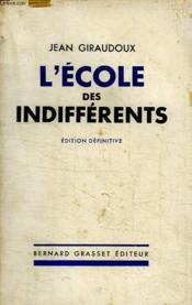 L Ecole Des Indifferents.Edition Definitive. - Couverture - Format classique