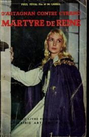 D'Artagnan Contre Cyrano. Martyre De Reine. Collection Le Livre Populaire N° 364. - Couverture - Format classique