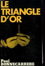 Le Triangle D'Or - Couverture - Format classique