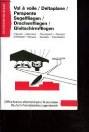 Glossaire / Glossar. Vol A Voile, Deltaplane, Parapente / Segelfliegen, Drachenfliegen, Gleitschirmfliegen. - Couverture - Format classique