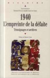 1940, l'empreinte de la défaite ; témoignages et archives - Couverture - Format classique