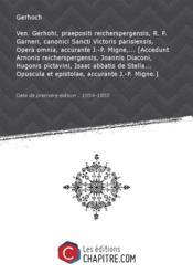 Ven. Gerhohi, praepositi reicherspergensis, R. P. Garneri, canonici Sancti Victoris parisiensis, Opera omnia, accurante J.-P. Migne,... [Accedunt Arnonis reicherspergensis, Joannis Diaconi, Hugonis pictavini, Isaac abbatis de Stella... Opuscula et epistolae, accurante J.-P. Migne.] [Edition de 1854-1855] - Couverture - Format classique