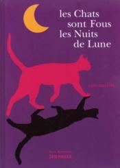Les Chats Sont Fous Les Nuits De Lune (Cartonne) - Couverture - Format classique