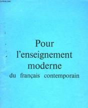 Pour L'Enseignement Moderne Du Francais Contemporain - Couverture - Format classique