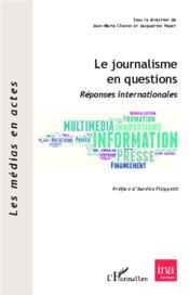 Journalisme en questions ; réponses internationales - Couverture - Format classique