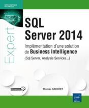 SQL Server 2014 ; implémentation d'une solution de business intelligence (Sql Server, Analysis Services...) - Couverture - Format classique