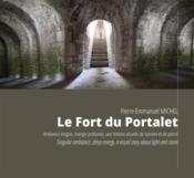 Le fort du Portalet ; ambiance insigne, énergie profonde, une histoire visuelle de lumière et de pierre ; singular ambiance, deep energy - Couverture - Format classique