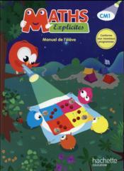 Maths explicites ; CM1 ; livre de l'élève (édition 2016) - Couverture - Format classique