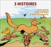 3 histoires par Benjamin Rabier t.3 ; Maître Renard ; Nono le moineau ; le grand pélican blanc - Couverture - Format classique