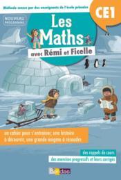 Rémi et Ficelle ; mathématiques ; CE1 ; cahier d'entraînement (édition 2017) - Couverture - Format classique