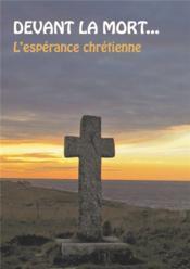 Devant la mort... l'éspérance chrétienne - Couverture - Format classique