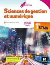 Sciences de gestion et numérique ; 1re STMG ; manuel de l'élève (édition 2019) - Couverture - Format classique