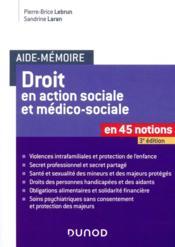 Droit en action sociale et médico-sociale en 45 notions (3e édition) - Couverture - Format classique