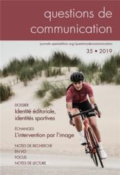 Questions de communication, n 35/2019. identite editoriale, identites sportives - Couverture - Format classique