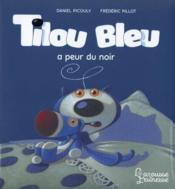 Tilou Bleu a peur du noir - Couverture - Format classique
