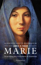 Marie, de son enfance juive à la fondation du christianisme - Couverture - Format classique