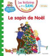 Les petits Sami et Julie maternelle ; le sapin de Noël - Couverture - Format classique