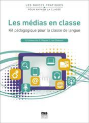 Les médias en classe ; kit pédagogique pour la classe de langue - Couverture - Format classique