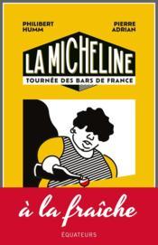 La micheline - petit guide subjectif des cafes et bistrots de france - Couverture - Format classique